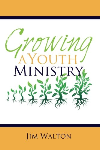 9781530303328: Growing A Youth Ministry