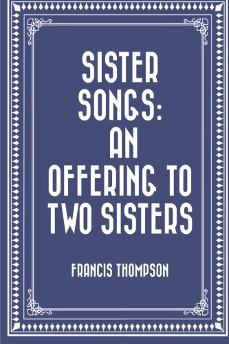 9781530304271: Sister Songs: An Offering to Two Sisters