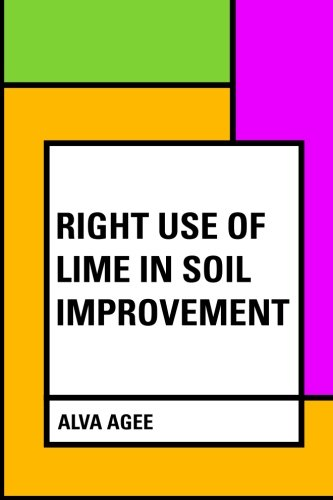 9781530305551: Right Use of Lime in Soil Improvement