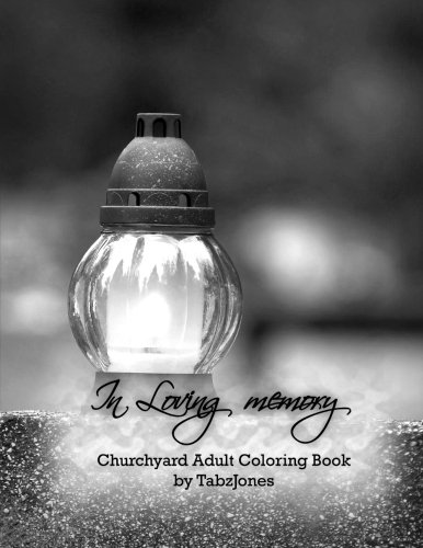 In Loving Memory Churchyard Adult Coloring Book: Tabz Jones
