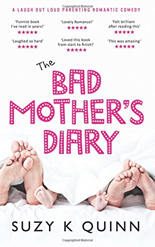 9781530310302: Bad Mother's Diary (feel good romantic comedy): New Romantic Comedy / Motherhood Fiction: Volume 1 (Bad Mother: Laugh Out Loud Romantic Comedy)
