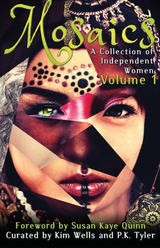 Mosaics: A Collection of Independent Women (Independent: Wells, Kim; Harradine,