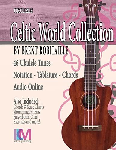 Celtic World Collection - Ukulele: Celtic World: MR Brent C