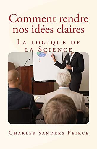 9781530315741: Comment rendre nos idées claires: La logique de la Science
