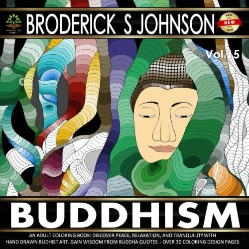 Buddhism An Adult Coloring Book: Discover Peace, Relaxation, And Tranquility With Hand Drawn ...