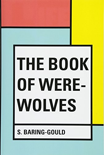 9781530317660: The Book of Were-Wolves