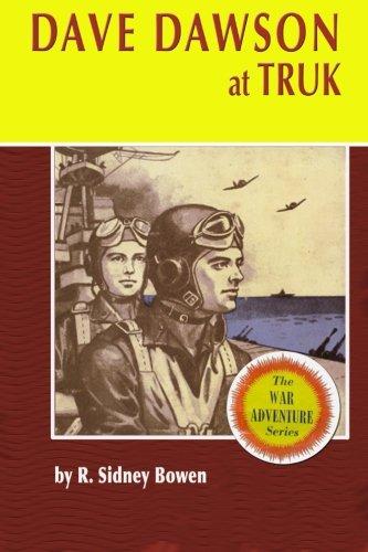 9781530318001: Dave Dawson at Truk (The Dave Dawson Wartime Adventures) (Volume 15)