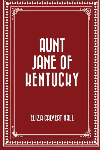 9781530321605: Aunt Jane of Kentucky