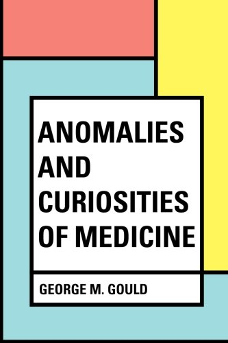 9781530321926: Anomalies and Curiosities of Medicine