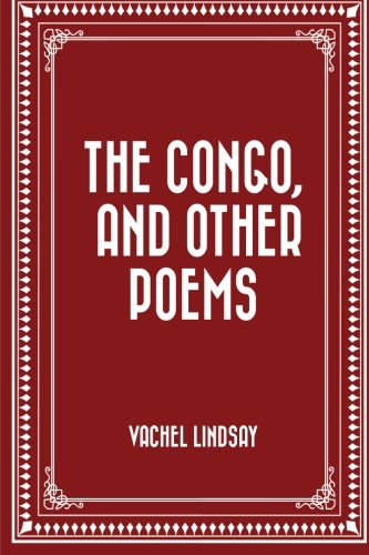 9781530322671: The Congo, and Other Poems