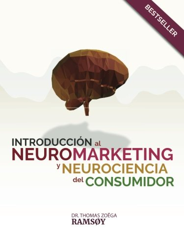 9781530324439: INTRODUCCION a NEUROMARKETING y NEURO-CIENCIA CONSUMIDOR (Spanish Edition)