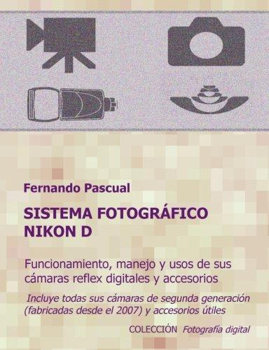 9781530325924: Sistema fotográfico Nikon D: Funcionamiento, prestaciones, manejo y aplicaciones de las cámaras reflex digitales Nikon más actuales y de todos sus ... digital) (Volume 1) (Spanish Edition)