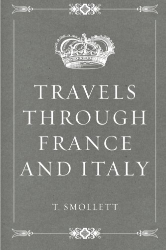 9781530332083: Travels through France and Italy