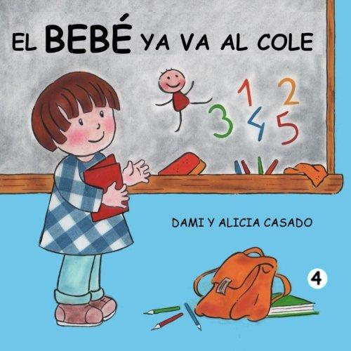 9781530334162: El bebé ya va al cole: Volume 4 (Colección