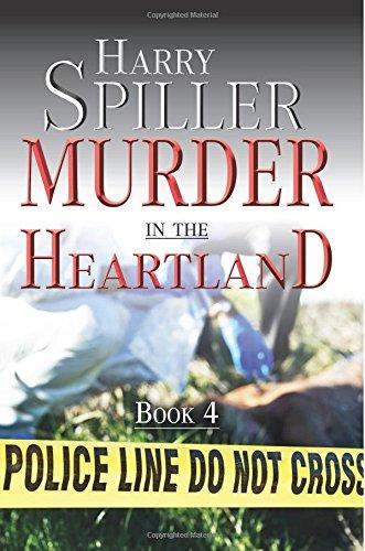 Murder in the Heartland Book 4 (Volume 4): Spiller, Harry