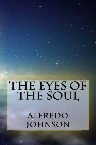 The Eyes of the Soul: Alfredo Johnson