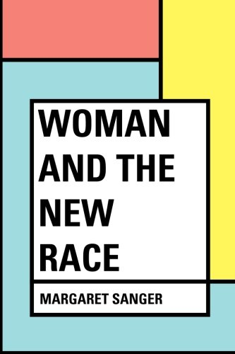 9781530337446: Woman and the New Race