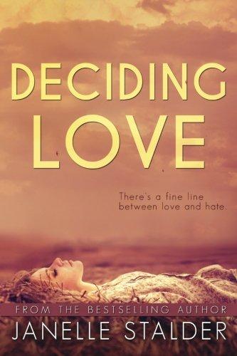 Deciding Love (Paperback): Janelle Stalder