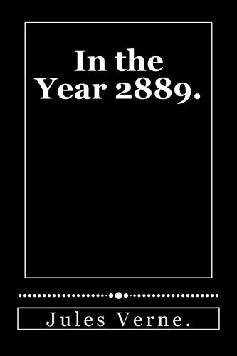 9781530344161: In the Year 2889.