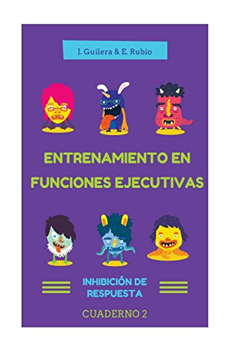 9781530347124: Entrenamiento en Funciones Ejecutivas. Inhibición de Respuesta. Cuaderno 2.: Fichas para trabajar Funciones Ejecutivas. Inhibición de Respuesta. Cuaderno 2. (Volume 2) (Spanish Edition)
