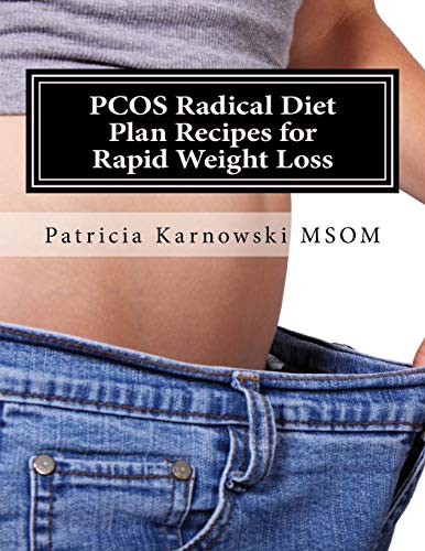 9781530348428: PCOS Radical Diet Plan Recipes for Rapid Weight Loss: 35 Whole Food Plant Based Recipes: Volume 1 (PCOS Diet Recipes)