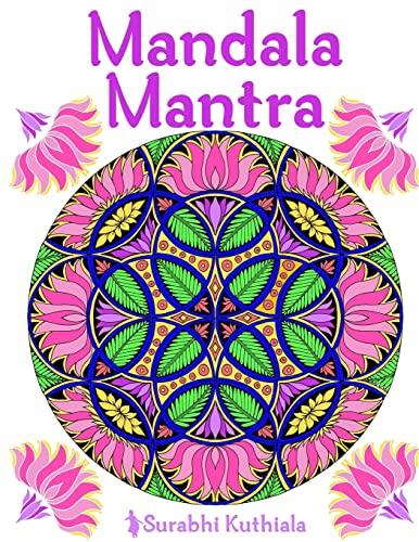 Mandala Mantra: 30 Handmade Meditation Mandalas With: Surabhi Kuthiala