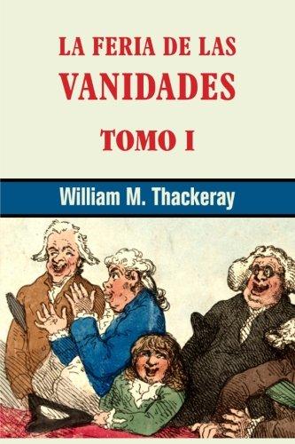 9781530355747: La feria de las vanidades (tomo 1): Volume 1