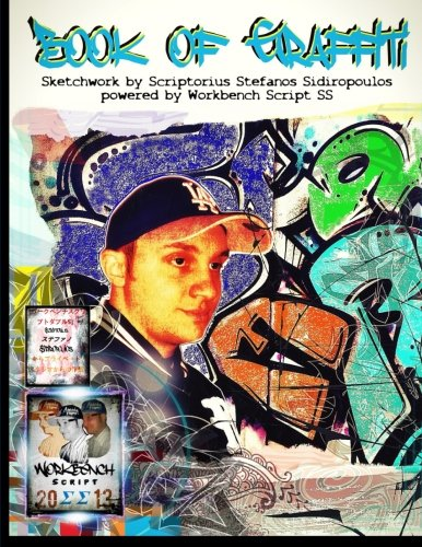 9781530356416: Book of Graffiti: Sketchwork by Scriptorius Stefanos Sidiropoulos