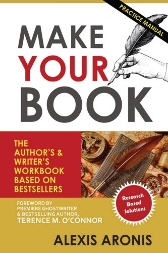 9781530358960: Make Your Book: The Author's & Writer's Workbook Based on Bestsellers (Volume 1)