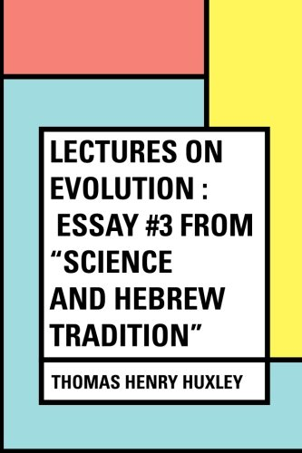 Outline Of A Descriptive Essay  Lectures On Evolution  Essay  From Science And Hebrew  Tradition Essay Teamwork also Essay About Experiences In Life  Lectures On Evolution  Essay  From Science And  Cause Effect Essay Examples