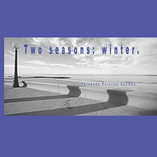 9781530364701: Two Seasons: Winter