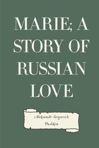 9781530366705: Marie; a story of Russian love