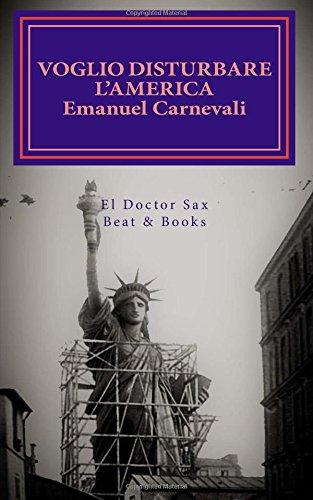 9781530367610: Voglio disturbare l'America (El Doctor Sax)