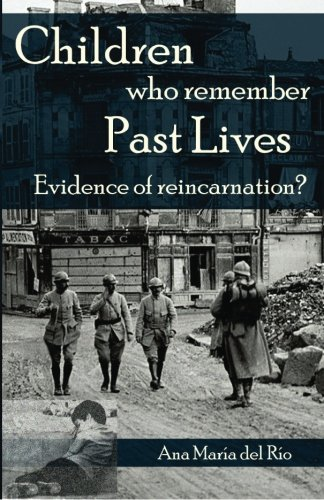 Children Who Remember Past Lives: Evidence of: Ana Maria Del