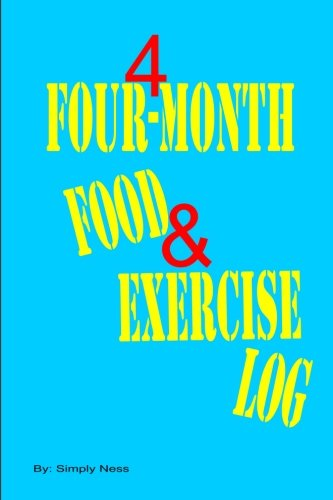 9781530374564: Four-Month Food & Exercise Log