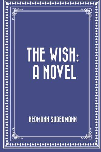 9781530378340: The Wish: A Novel
