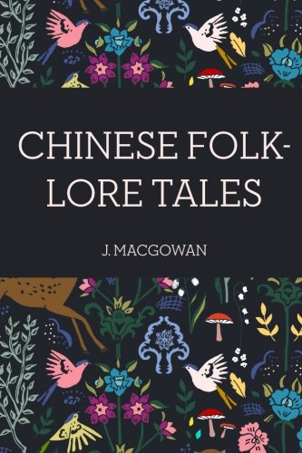 9781530384006: Chinese Folk-Lore Tales
