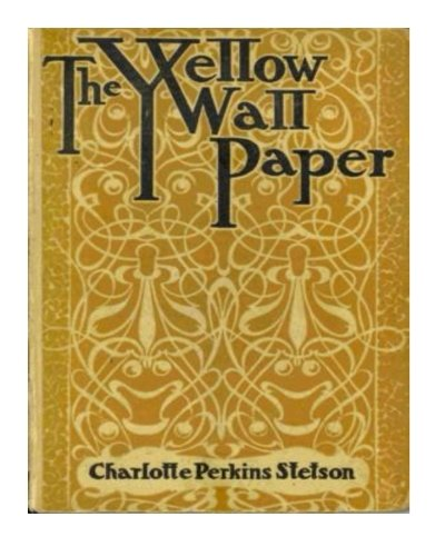 the use of characters symbols and setting in charlotte perkins gilmans short story the yellow wallpa