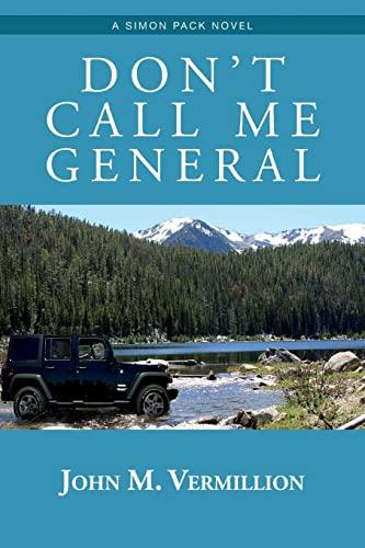 Don't Call Me General: A Simon Pack: Vermillion, John M.