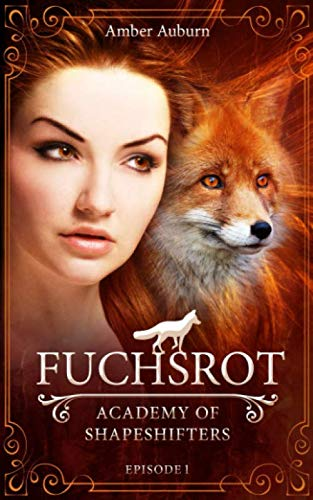 9781530388677: Fuchsrot: Volume 1 (Academy of Shapeshifters)