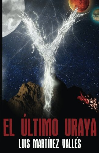 9781530390816: El último Uraya (Spanish Edition)