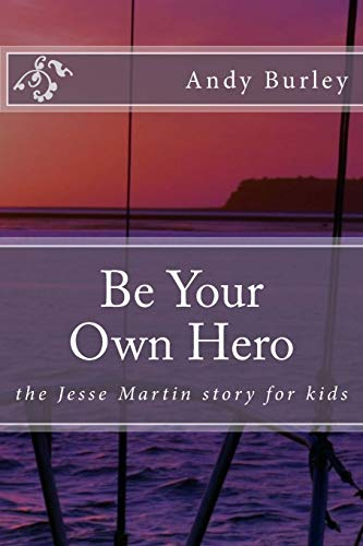 9781530393183: Be Your Own Hero: the Jesse Martin story for kids