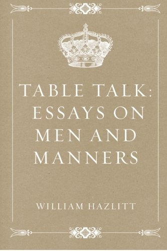 9781530393671: Table Talk: Essays on Men and Manners
