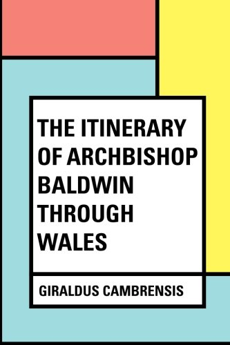 9781530395545: The Itinerary of Archbishop Baldwin Through Wales
