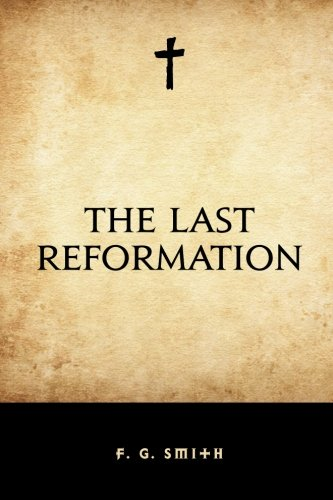 9781530395613: The Last Reformation