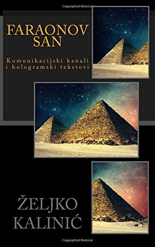 Faraonov san: Komunikacijski kanali i hologramski tekstovi: Zeljko Kalinic
