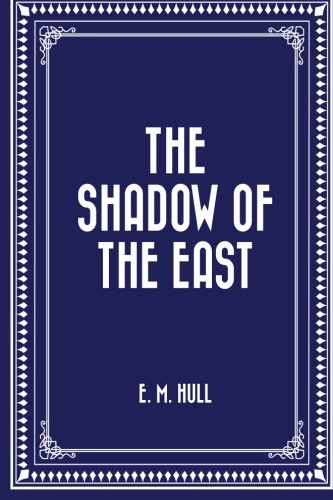 9781530397198: The Shadow of the East