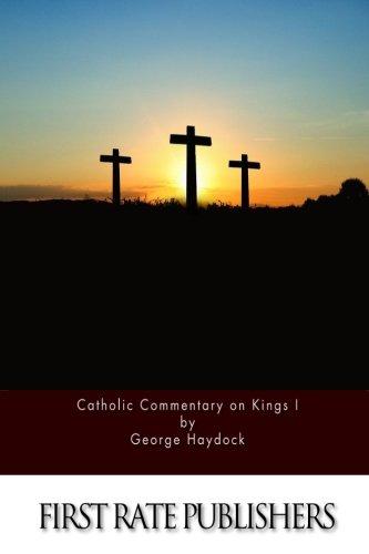 Catholic Commentary on Kings I: Haydock, George