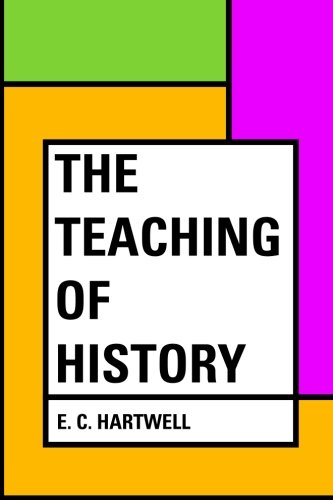 9781530398102: The Teaching of History