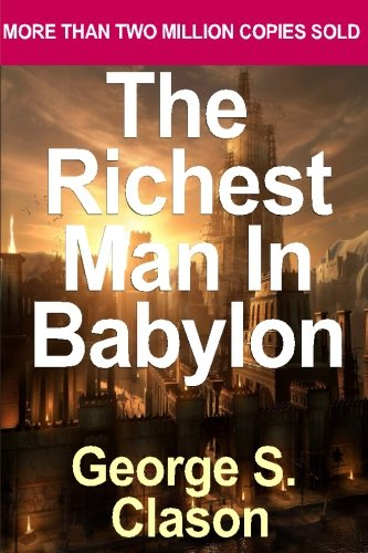 9781530399567: The Richest Man in Babylon [Paperback] [1989] (Author) George S. Clason